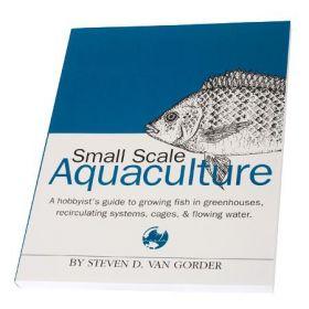Steven Van Gorder's Small Scale Aquaculture Book